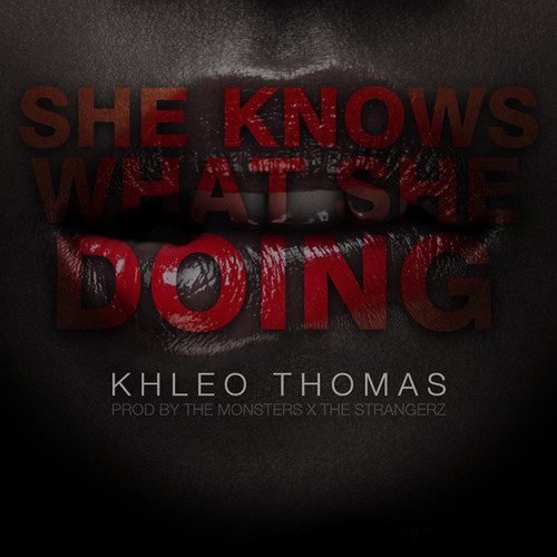 She Knows What She Doing  - Khleo Thomas