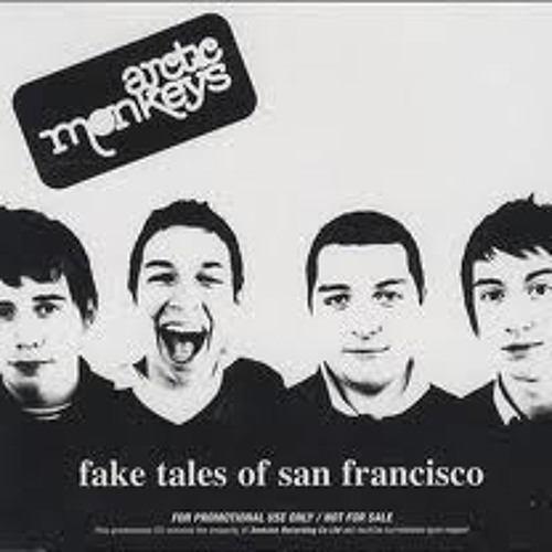 Artic Monkeys - Fake Tales of San Francisco