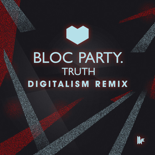 Bloc Party - Truth (Digitalism Remix) *** OUT NOW ***