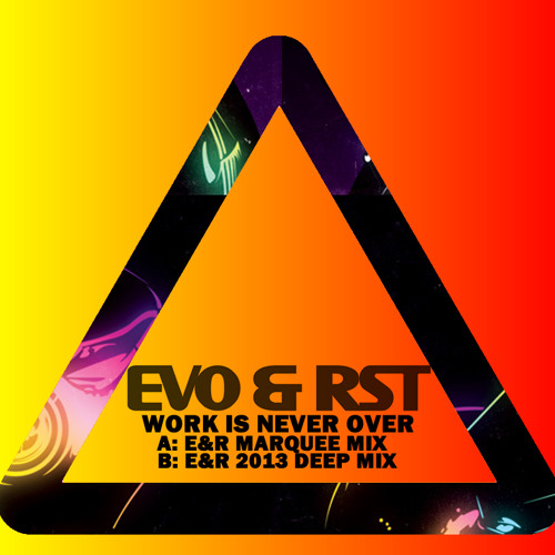 Evo & RST 'Work Is Never Over' Marquee Mix