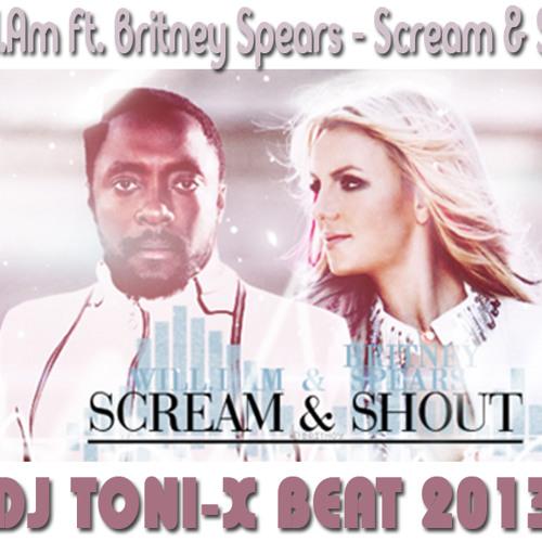 Will.I.Am ft. Britney Spears - Scream & Shout (Dj Toni-x Beat 2013)