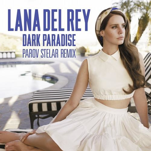 Lana Del Rey - Dark Paradise (Parov Stelar Official Remix)