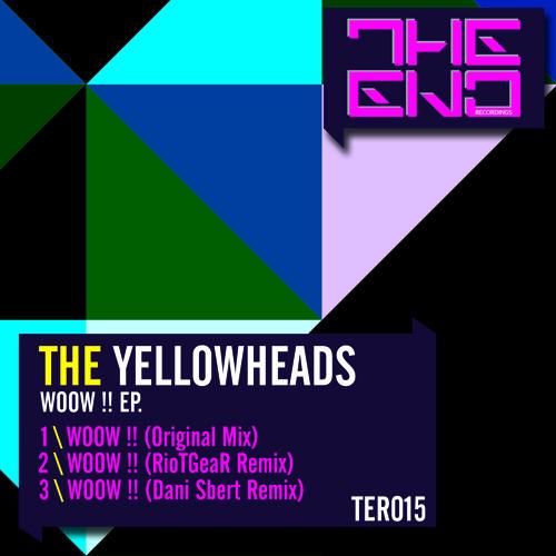 The YellowHeads - Woow!! (RioTGeaR Remix)promo cut