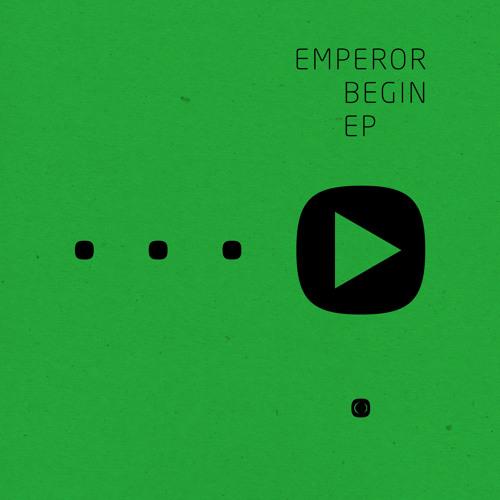 Emperor - Begin EP