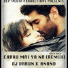 CHAHU MAI YA NA (DUTCH TOUCH REMIX) - DJ VARUN K ANAND