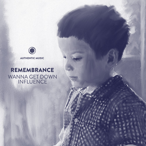 Remembrance - Wanna get down (Authentic Music)