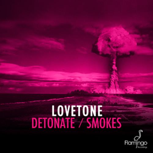 Lovetone - Detonate (Preview) [Flamingo Recordings]