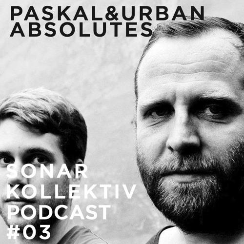 Sonar Kollektiv Podcast #03 - Paskal & Urban Absolutes