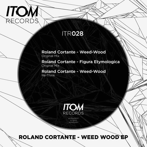 Roland Cortante - Weed-Wood (Original Mix) snippet [Itom Records]