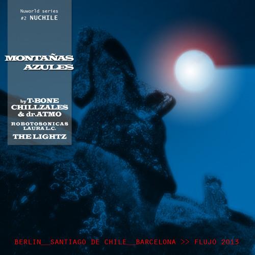 NUCHILE | Montañas Azules | dr.ATMO & T-BONE CHILLZALES | whisper zone #2