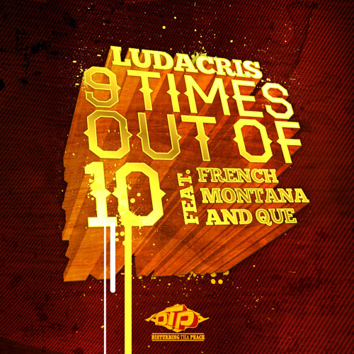 "Ludacris feat. French Montana & Que ""9 Times Out Of 10"""