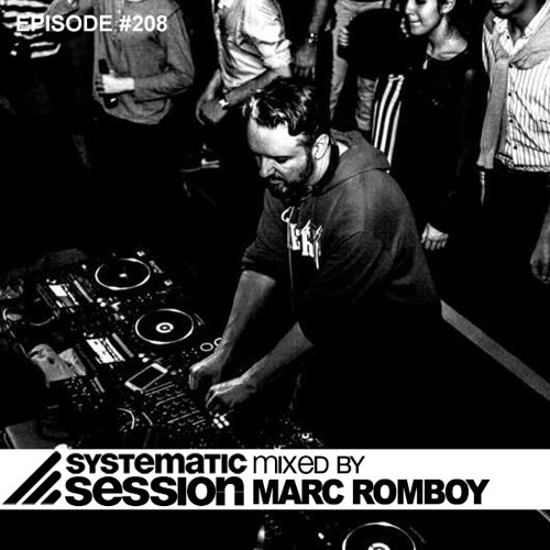 Systematic Session Episode #208 (Mixed by Marc Romboy)