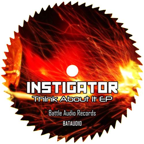 INSTIGATOR - Think About It [BATAU010]