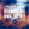M83 - We Own The Sky (chokeSick remix)