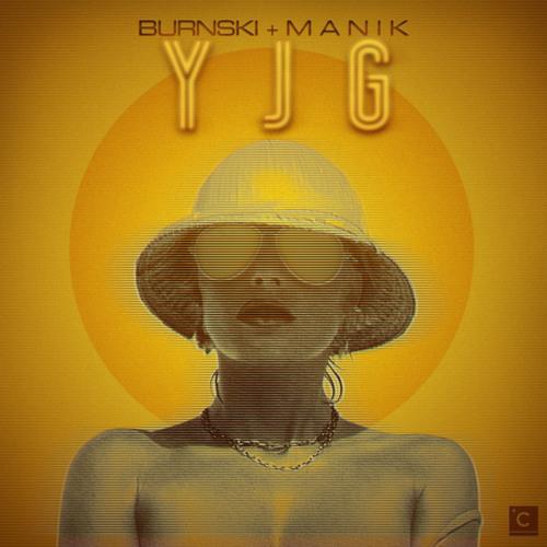 Burnski & M A N I K - YJG (Maxxi Soundsystem Remix) [CULPRIT]