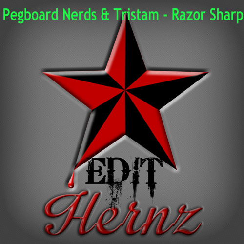 (Hernz Edit) Pegboard Nerds & Tristam - Razor Sharp (Better Drop)