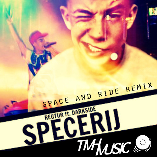 Regtur & Darkside - Specerij (TMH Space and Ride Bootleg)