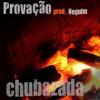 Chubazada - Provação (Prod. Neguim) Portada del disco