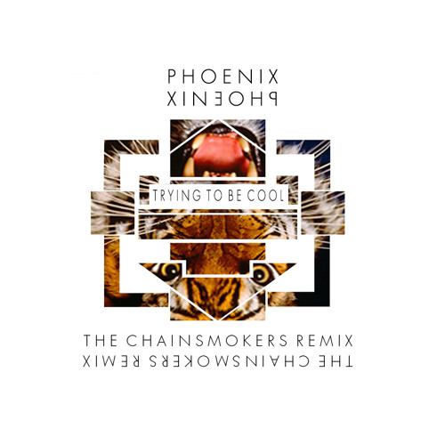 INDIE DANCE | Phoenix - Trying To Be Cool (The Chainsmokers Remix)