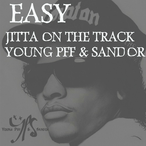 Young Piff & Sandor x Jitta On The Track - Easy