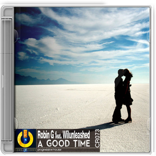 Robin G Ft. Wilunleashed - A Good Time (Original)