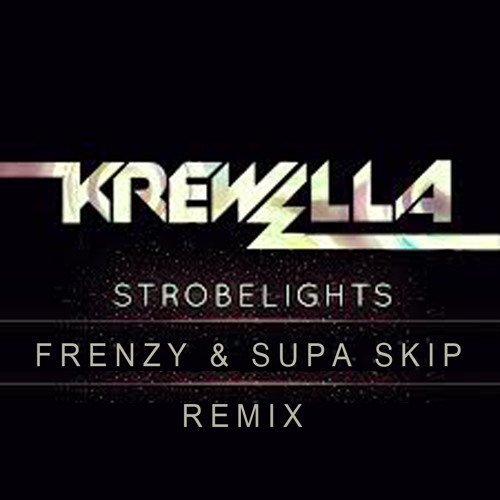 Krewella - Strobelights (Frenzy & Supa Skip Remix)