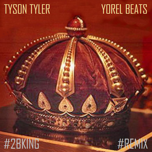 To Be King REMIX (Prod. by Yorel)
