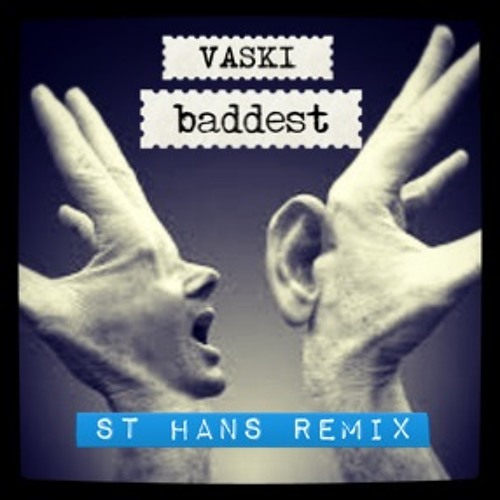 Vaski feat. Betty Borderline - Baddest (St.Hans Kickin' ReMixxx)