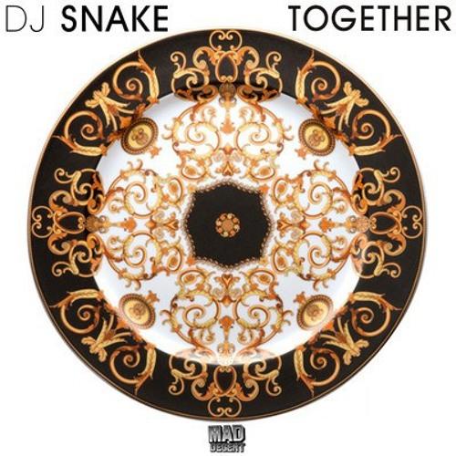 Together - Dj Snake