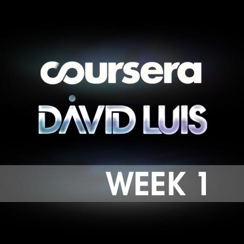 Coursera | David Luis - Week 1