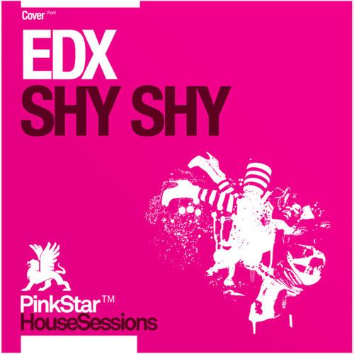EDX - Shy Shy