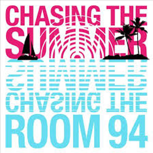 ROOM 94 - Chasing The Summer
