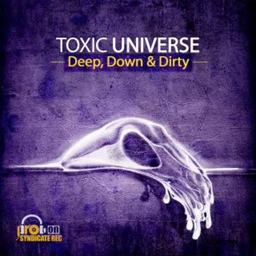 TOXIC UNIVERSE-(ANY)Kutullu(DEEP DOWN N DIRTY E.P)