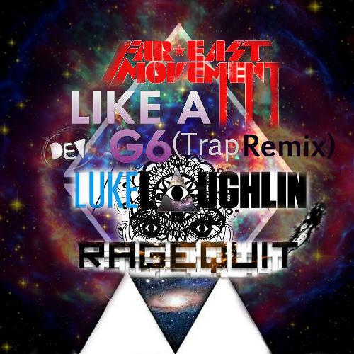 Like A G6 (Luke Laughlin & RAGEQUIT) circa 2013