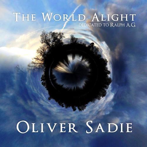Oliver Sadie — The World Alight