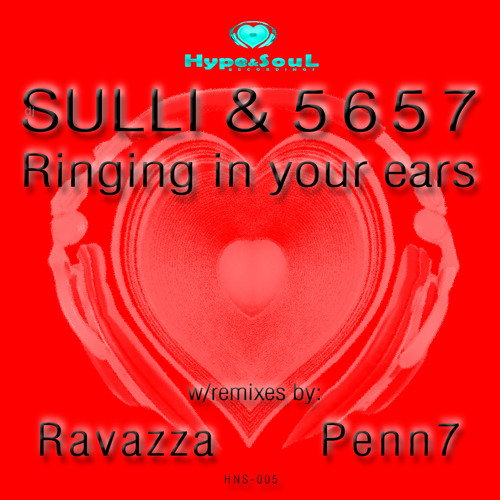 HNS-005 - SULLI & 5657 - Ringing in your ears w/rmxs by Ravazza, Penn7 - Out now