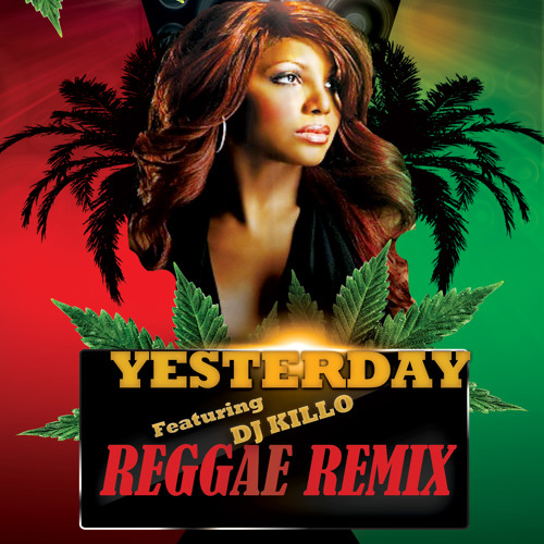 T.Braxton - Yesterday ReMixx by DJ KiLLO
