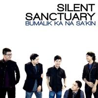 Silent Sanctuary - Bumalik Ka Na Sa'kin