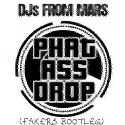 Djs From Mars - Phat Ass Drop (Fakers Bootleg 2K13 Extended Mix)