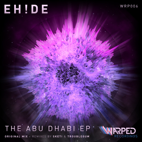 EH!DE - Abu Dhabi [Sketi Remix] Out now!