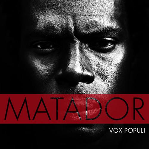VOX POPULI by MATADOR