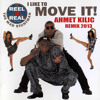 Reel 2 Real ft. Ahmet KILIC - I Like To Move It 2013