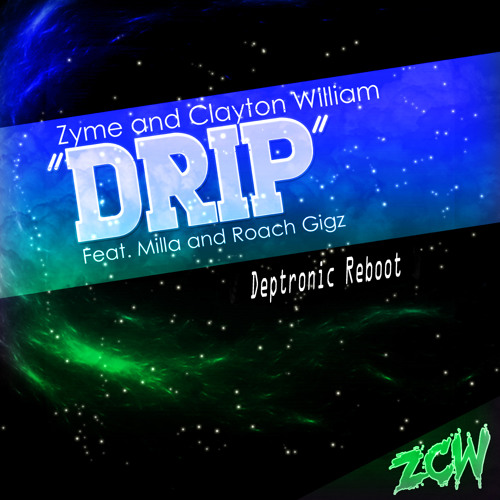 Drip by Zyme & Clayton William (Deptronic Remix)