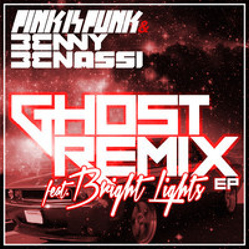 Pink Is Punk & Benny Benassi ft. Bright Lights - Ghost (Dyro Remix)