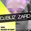 Sido - Bilder im Kopf (DJ Blizzzard Extended)