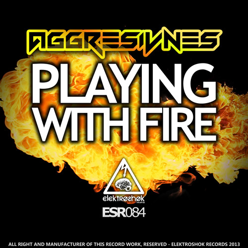 Aggresivnes - Playing With Fire TOP 12 IN BEATPORT!