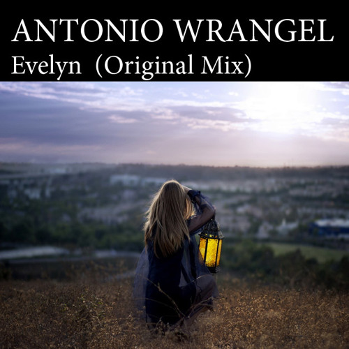Antonio Wrangel - Evelyn (Original Mix)