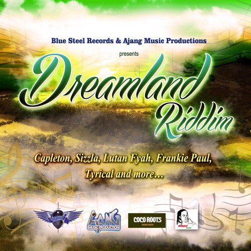 Dreamland Riddim by Coco Roots - Various Artists (PromoMix) Capleton, Sizzla, Lutan Fyah and more...