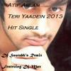 Teri Yaadein - Atif Aslam (2013 Big Remix)