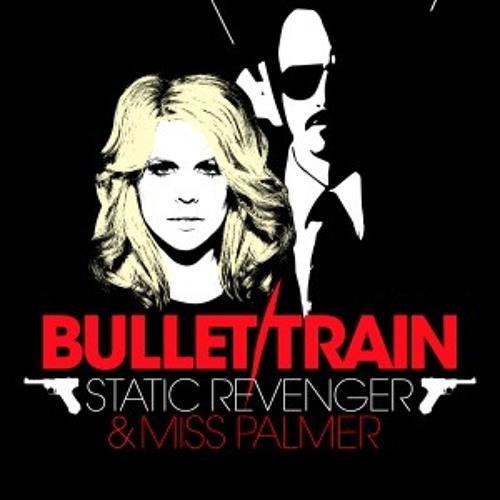 Bullet Train by Static Revenger & Miss Palmer (Vocal Dub)